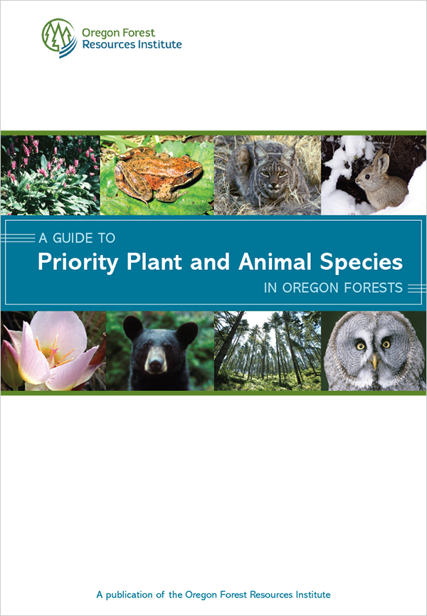 Guide to Priority Plant and Animal Species in Oregon Forests